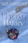 Playing Harry  by Nick Wastnage
