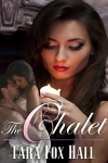 The Chalet by Tara Fox Hall - Book cover