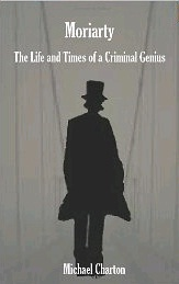 Moriarty - The Life and Times of a Criminal Genius - Book cover