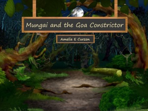 Mungai and the Goa Constrictor - A children's book by Amelia E Curzon - Book cover