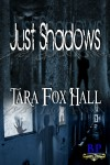 Just Shadows by Tara Fox Hall - Book cover