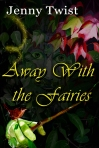 Away with the Fairies by Jenny Twist book cover on aecurzon.wordpress.com